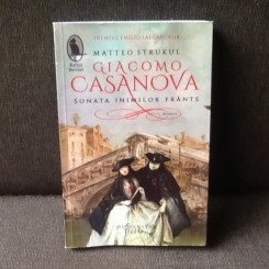 Giacomo Casanova Sonata Inimilor Frante - Matteo Strukul