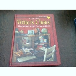 GLENCOE WRITER'S CHOICE. GRAMMAR AND COMPOSITION
