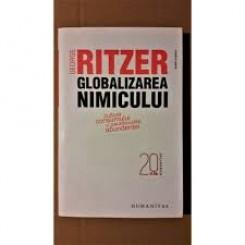 GLOBALIZAREA NIMICULUI - GEORGE RITZER