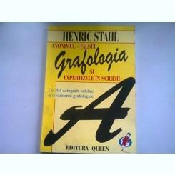 GRAFOLOGIA SI EXPERTIZELE IN SCRIERI. ANONIMUL-FALSUL - HENRIC STAHL