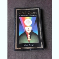 GRAIL QUEST, IN THE VALES OF AVALON - CHRIS TRWOGA  (CARTE IN LIMBA ENGLEZA)