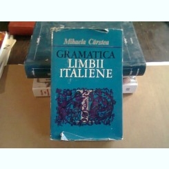 GRAMATICA PRACTICA A LIMBII ITALIENE , MIHAELA CARSTEA