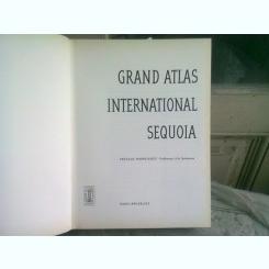 GRAND ATLAS INTERNATIONAL SEQUOIA