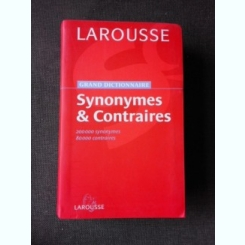GRAND DICTIONNAIRE SYNONYMES & CONTRAIRES, LAROUSSE