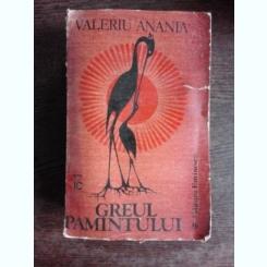 GREUL PAMANTULUI - VALERIU ANANIA  VOL.1 O PENTALOGIE A MITULUI COMENTAT