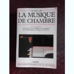 GUIDE DE LA MUSIQUE DE CHAMBRE - FRANCOIS RENE TRANCHEFORT  (CARTE IN LIMBA FRANCEZA)