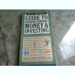 GUIDE TO UNDERSTANDING MONEY AND INVESTING - KENNETH M. MORRIS  (CARTE IN LIMBA ENGLEZA)