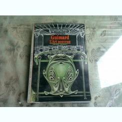 GUIMARD. L'ART NOUVEAU - PHILIPPE THIEBAUT  (CARTE IN LIMBA FRANCEZA)