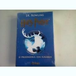 HARRY POTTER , PRIZONIER LA AZKABAN - J.K. ROWLING