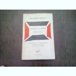 HEDDA GABLER - HENRIK IBSEN   (CARTE IN LIMBA FRANCEZA)