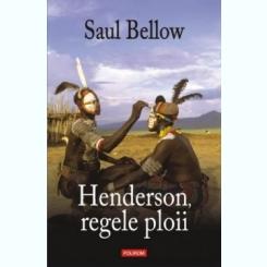 HENDERSON, REGELE PLOII - SAUL BELLOW