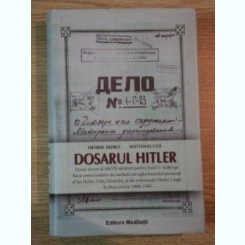 HENRIK EBERLE, MATTHIAS UHL - DOSARUL HITLER {ED MEDITATII 2007 591 PAG COPERTI CARTONATE, SUPRACOPERTA}
