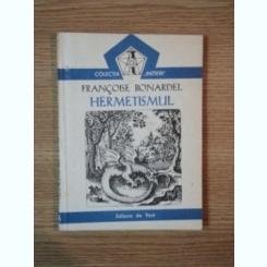 HERMETISMUL-FRANCOISE BONARDEL