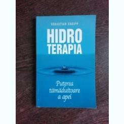 HIDROTERAPIA, PUTEREA TAMADUITOARE A APEI - SEBASTIAN KNEIPP