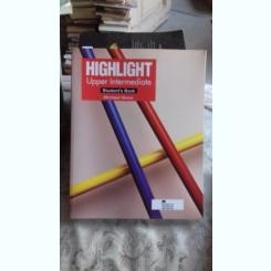 HIGHLIGHT UPPER INTERMEDIATE, STUDENT'S BOOK - MICHAEL VINCE  (Manual de nivel supriot pentru studenti)