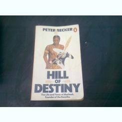 HILL OF DESTINY - PETER BECKER  (CARTE IN LIMBA ENGLEZA)