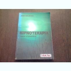 HIPNOTERAPIA. TEORIE SI PRACTICA - IRINA HOLDEVICI