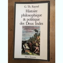 HISTOIRE PHILOSOPHIQUE ET POLITIQUE DES DEUX INDES - G.TH. RAYNAL  (CARTE IN LIMBA FRANCEZA)