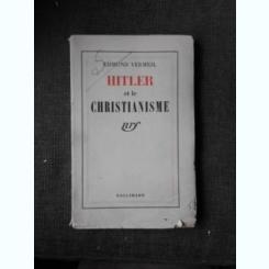 HITLER ET LE CHRISTIANISME - EDMOND VERMEIL  (CARTE IN LIMBA FRANCEZA)