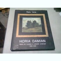 HORIA DAMIAN. OPERE DIN MUZEELE SI COLECTIILE ROMANESTI 1930-1946 - RADU VARIA