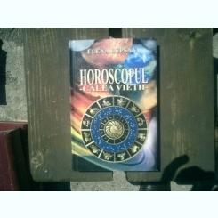 Horoscopul Calea vietii - Elena Lupsan