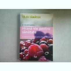 HRANA VIE PENTRU SANATATE - GILLIAN MCKEITH