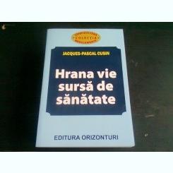 HRANA VIE SURSA DE SANATATE-JACQUES-PASCAL CUSIN