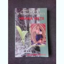 HRANA VIETII, RETETE BIBLICE DE TRATAMENTE NATURISTE - MIHAI PETROVICI