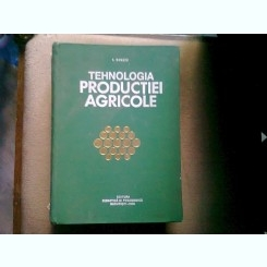 I. Dincu - Tehnologia productiei agricole
