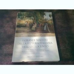 I GRANDI MAESTRI DELLA PITTURA ITALIANA DELL'OTTOCENTO  VOL.II  (ALBUM, TEXT IN LIMBA ITALIANA)