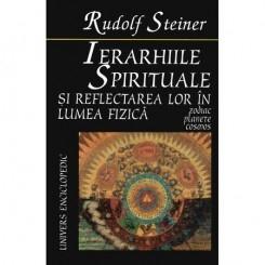 IERARHIILE SPIRITUALE SI REFLECTAREA LOR IN LUMEA SPIRITUALA - RUDOLF STEINER