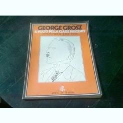IL VOLTO DELLA CLASSE DIRIGENTE - GEORGE GROSZ  (CARTE IN LIMBA ITALIANA)