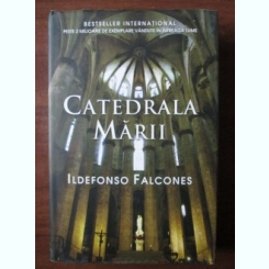 Ildefonso Falcones - Catedrala Marii