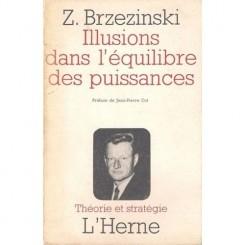 ILLUSIONS DANS L'EQUILIBRE DES PUISSANCES - BRZEZINSKI  (CARTE IN LIMBA FRANCEZA)