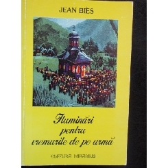 ILUMINARI PENTRU VREMURILE DE PE URMA - JEAN BIES