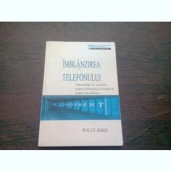 IMBLANZIREA TELEFONULUI - POLLY BIRD  (Cum sa stapanim tirania telefonului)