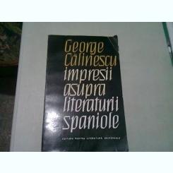 IMPRESII ASUPRA LITERATURII SPANIOLE - GEORGE CALINESCU