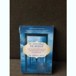 In atelierul de magie - Dr. James R. Doty