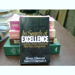 In search of excellence - Thomas J. Petersand  (in cautarea perfectiunii)