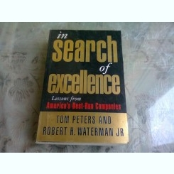 In search of excellence - Tom Peters  (in cautarea excelentei)