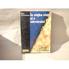 In slujba vietii si a adevartului (Vol I) , Paul Stefanescu , 1998