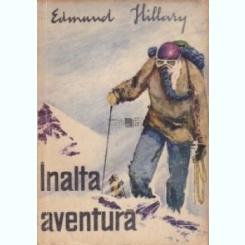 Inalta aventura Edmund Hillary