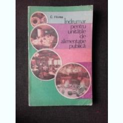INDRUMAR PENTRU UNITATILE DE ALIMENTATIE PUBLICA - C. FLOREA