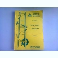 INDRUMARUL ZIDARULUI - C. ROSCA  VOL.1