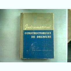 INDRUMATORUL CONSTRUCTORULUI DE DRUMURI - AUREL VLAD