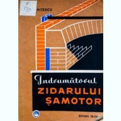 Indrumatorul, Zidarului Samotor,  V. Nitescu