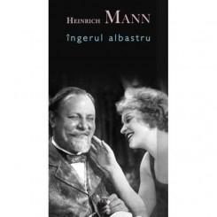 INGERUL ALBASTRU - HEINRICH MANN