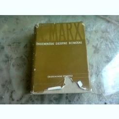 INSEMNARI DESPRE ROMANI. MANUSCRISE INEDITE - K. MARX