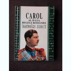 INSEMNARI ZILNICE I - CAROL AL II-LEA REGELE ROMANIEI VOL.III
