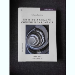 INSTITUTIA CENZURII COMUNISTE IN ROMANIA - LILIANA COROBEA  VOL.II 1947-1997